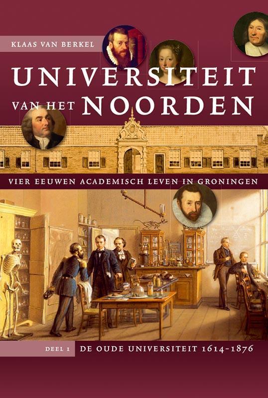 Universiteit van het Noorden 1 De oude universiteit, 1614-1876