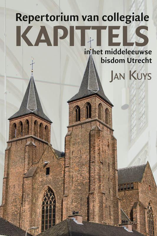 Repertorium van collegiale kapittels in het middeleeuwse bisdom Utrecht