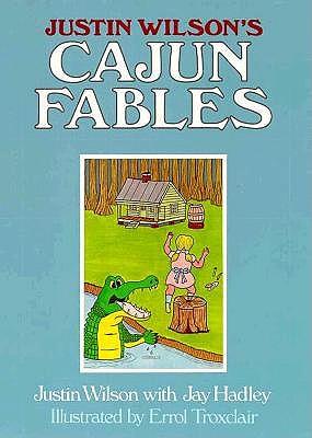 Justin Wilson's Cajun Fables