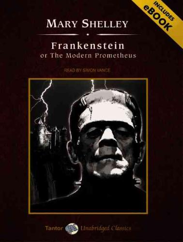 Frankenstein, or the Modern Prometheus [With eBook]