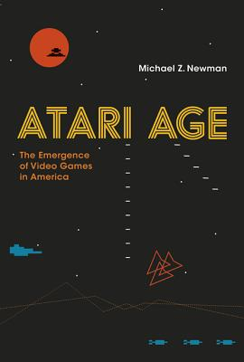 Atari Age - The Emergence of Video Games in America