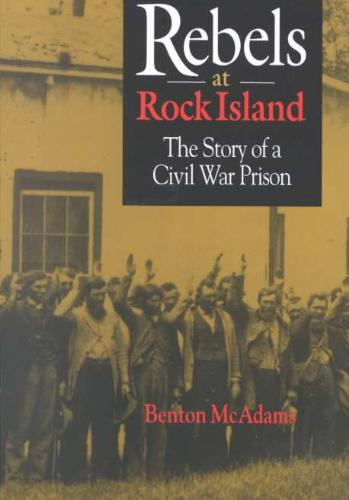 Rebels at Rock Island - A Story of a Civil War Prison