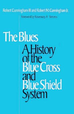 the blues - A History of The Blue Cross and Blue Shield System