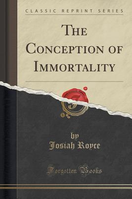 The Conception of Immortality (Classic Reprint)