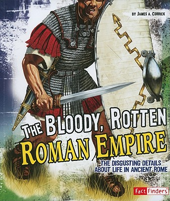 The Bloody, Rotten Roman Empire