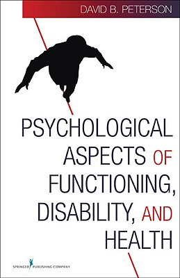 Psychological Aspects of Functioning, Disability, and Health