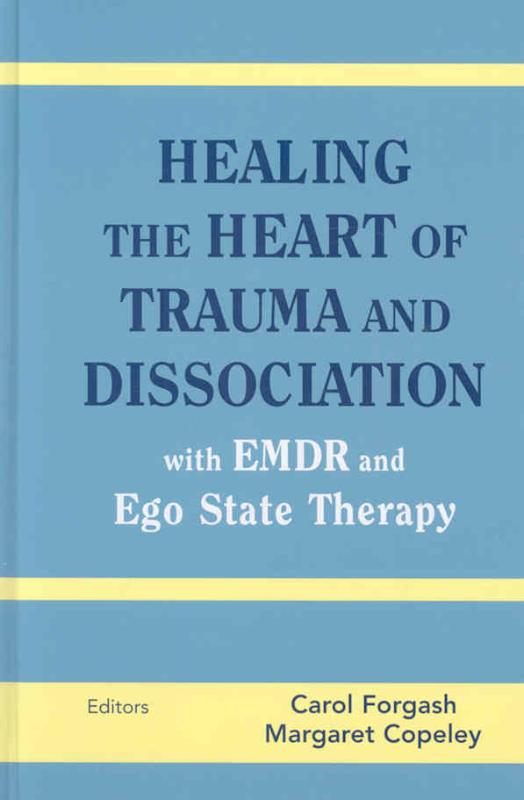 Healing the Heart of Trauma and Dissociation