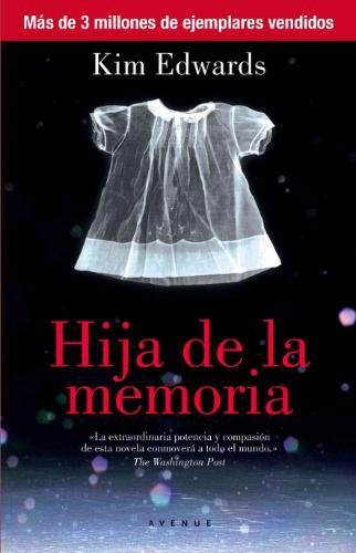 Hija de la Memoria = The Memory Keeper's Daughter