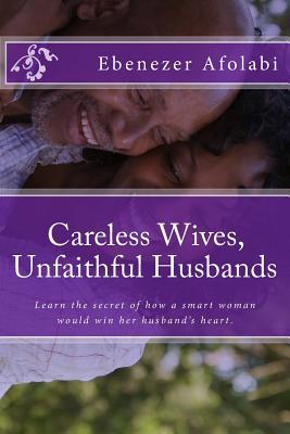 Careless Wives, Unfaithful Husbands