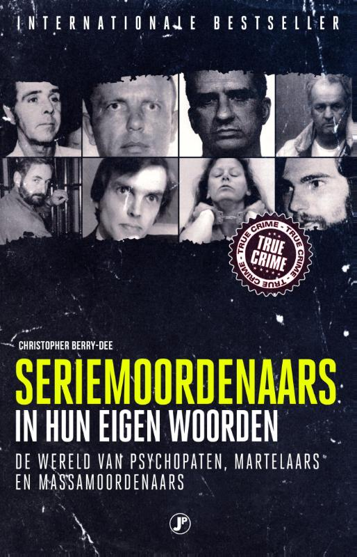 Seriemoordenaars in hun eigen woorden