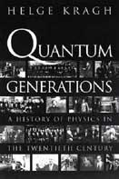 Quantum Generations - A History of Physics in the Twentieth Century