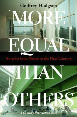 More Equal Than Others - America from Nixon to the New Century