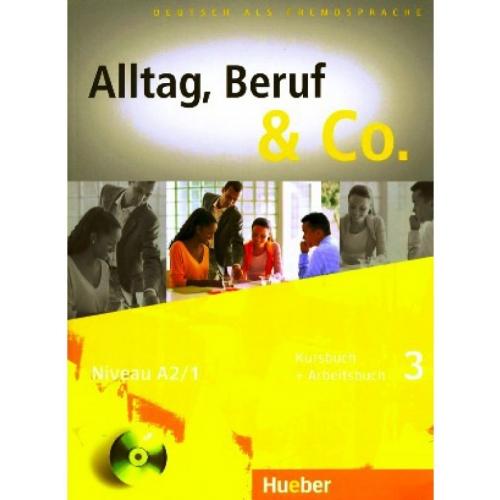 Alltag, Beruf & Co. 3. Kursbuch + Arbeitsbuch mit Audio-CD zum Arbeitsbuch