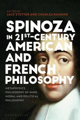 Spinoza in Twenty-First-Century American and French Philosop