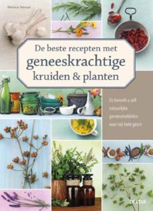 De beste recepten met geneeskrachtige kruiden en planten