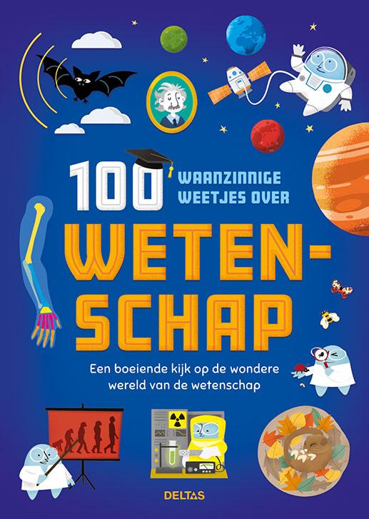 100 waanzinnige weetjes over wetenschap