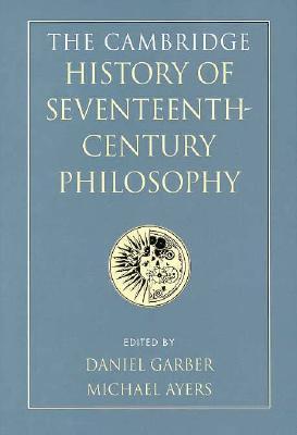 The Cambridge History of Seventeenth-Century Philosophy 2 Volume Hardback Set