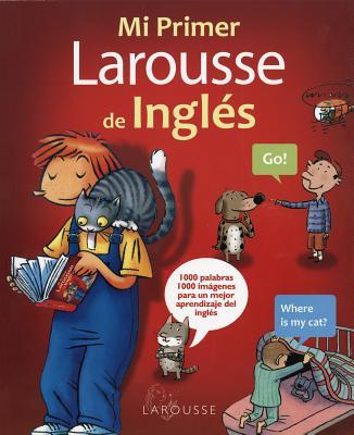 Mi primer Larousse de Ingles / My First English Larousse