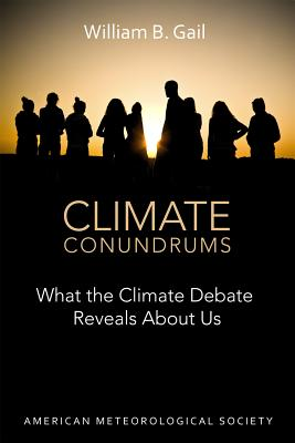 Climate Conundrums - What the Climate Debate Reveals About Us