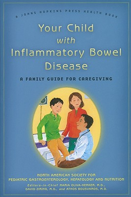 Your Child with Inflammatory Bowel Disease - A Family Guide for Caregiving