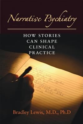 Narrative Psychiatry - How Stories Can Shape Clinical Practice