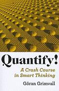 Quantify! - A Crash Course in Smart Thinking
