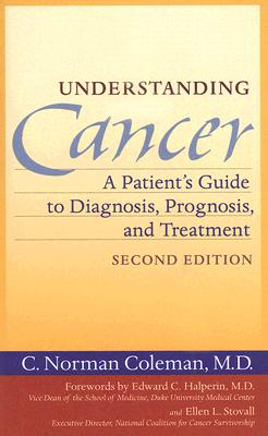 Understanding Cancer - A Patient's Guide to Diagnosis, Prognosis and Treatment 2e