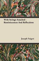 With Strings Attached - Reminiscences and Reflections