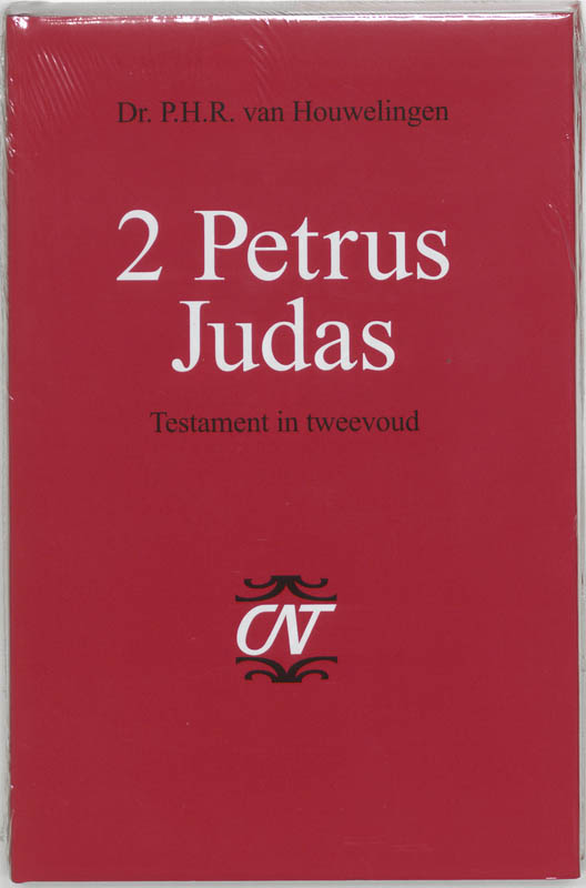 Commentaar op het Nieuwe Testament Derde serie Afdeling Katholieke Brieven en Openbaring - 2 Petrus Judas