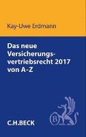 Das neue Versicherungsvertriebsrecht 2017 von A-Z