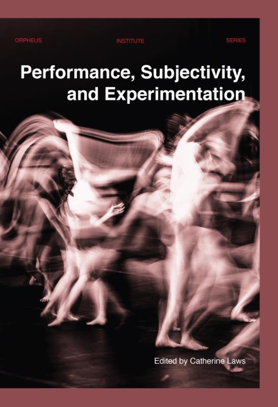 Performance, Subjectivity, and Experimentation