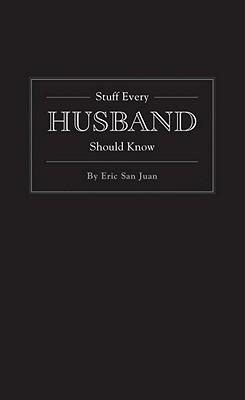 Stuff Every Husband Should Know