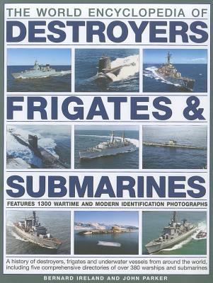 The World Encyclopedia of Destroyers, Frigates & Submarines