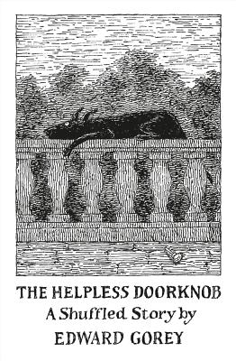 Helpless Doorknob a Shuffled Story by Edward Gorey  Aa916