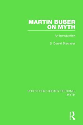 Martin Buber on Myth (Rle Myth)