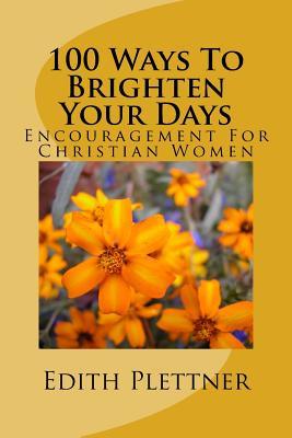 100 Ways to Brighten Your Days