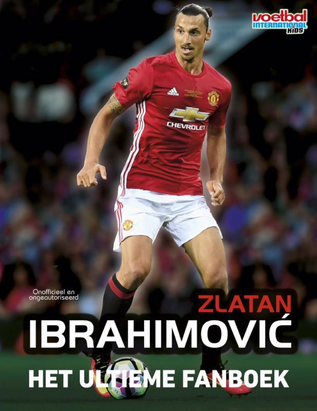 Zlatan Ibrahimovic - Het ultieme fanboek