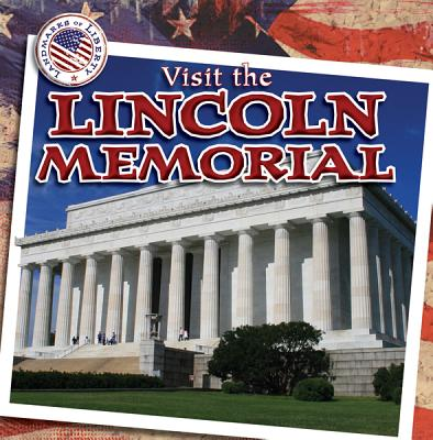 Visit the Lincoln Memorial