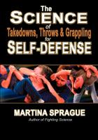 Science of Takedowns, Throws & Grappling for Self-Defense