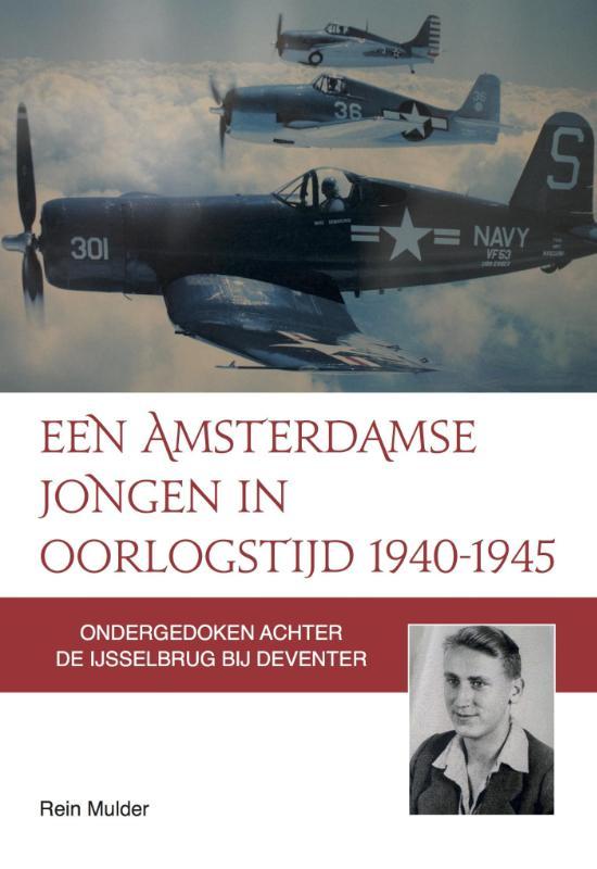 Een Amsterdamse jongen in oorlogstijd 1940-1945