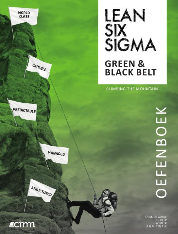 Climbing the mountain Lean Six Sigma Green Belt & Black Belt Oefenboek Oefenboek