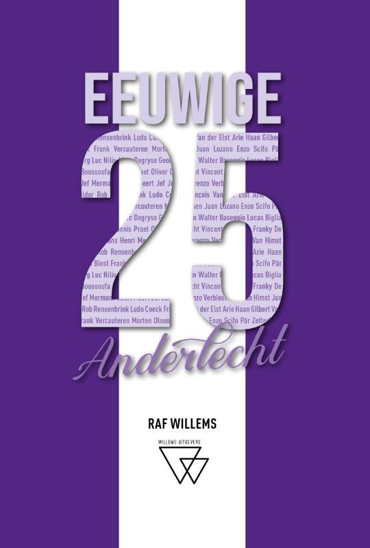 Eeuwige 25 2 - Eeuwige 25 van Anderlecht: van Mermans tot Kompany