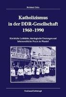 Katholizismus in der DDR-Gesellschaft 1960-1990