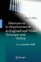 Alternatives to Imprisonment in England and Wales, Germany and Turkey
