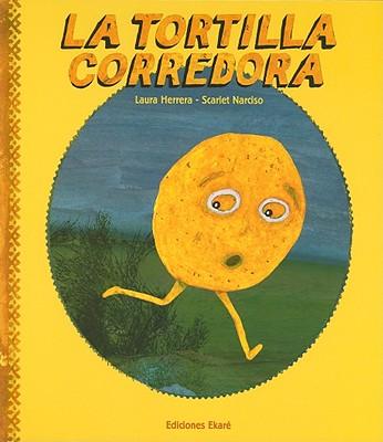 La tortilla corredora / The Runaway Tortilla