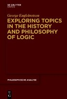 Exploring Topics in the History and Philosophy of Logic