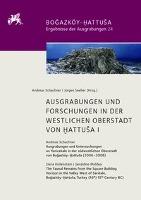 Ausgrabungen und Forschungen in der Westlichen Oberstadt von Hattusa I