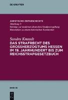 Das Strafrecht des Großherzogtums Hessen im 19. Jahrhundert bis zum Reichsstrafgesetzbuch