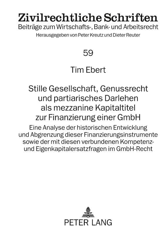 Stille Gesellschaft, Genussrecht und partiarisches Darlehen als mezzanine Kapitaltitel zur Finanzierung einer GmbH