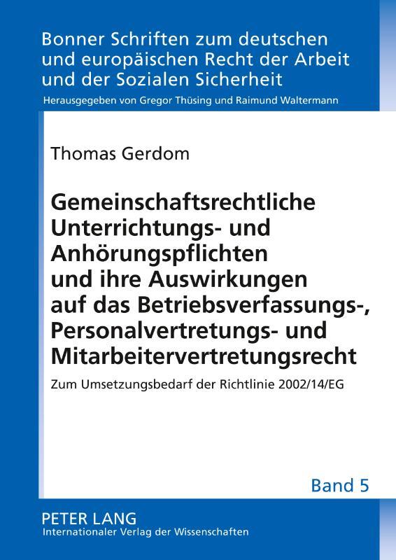 Gemeinschaftsrechtliche Unterrichtungs- und Anhörungspflichten und ihre Auswirkungen auf das Betriebsverfassungs-, Personalvertretungs- und Mitarbeitervertretungsrecht